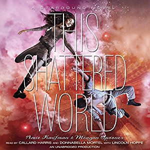 Donnabella Narrates This Shattered World by Aime Kaufman and Meagan Spooner with Callard Harris