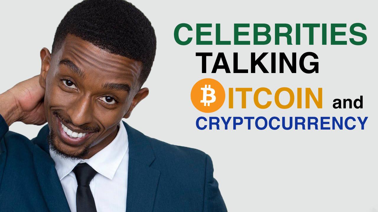 CelebritiesTalkBitcoinCryptocurrency