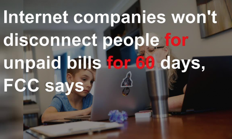 Internet companies won't disconnect people for unpaid bills for 60 days, FCC says